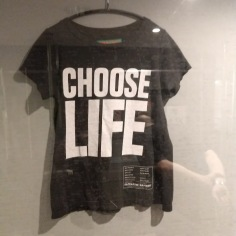 Choose Life T-Shirt at T-Shirt Cult Culture Subversion Exhibition, 2018
